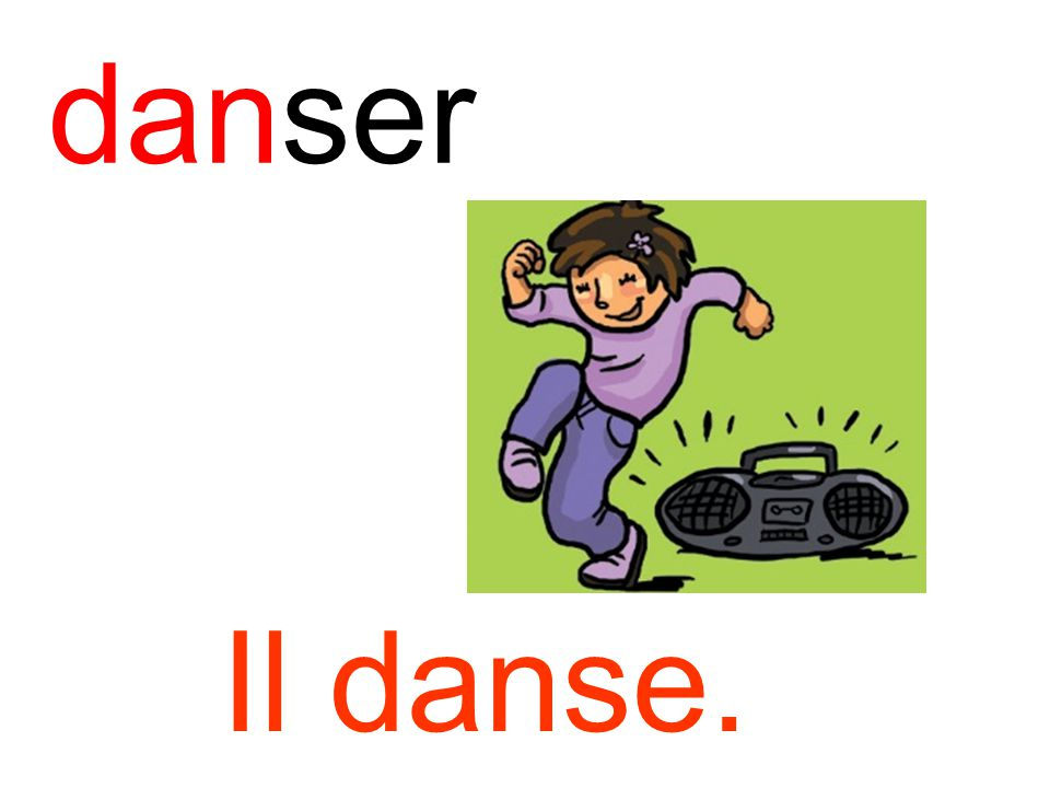 danser Il danse.