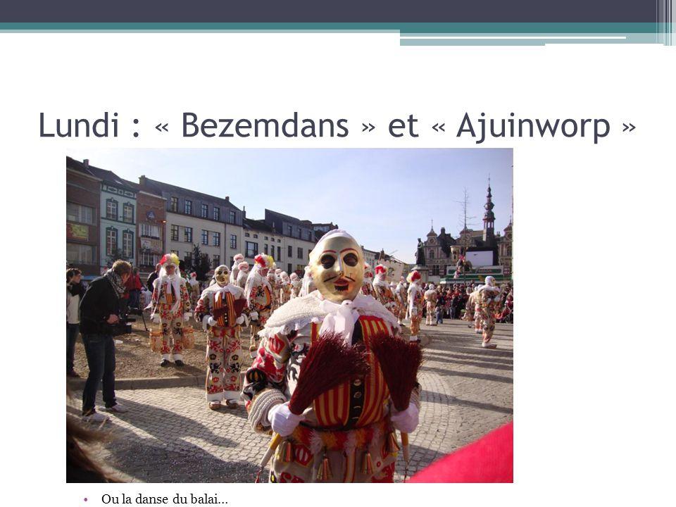 Lundi : « Bezemdans » et « Ajuinworp » Ou la danse du balai…