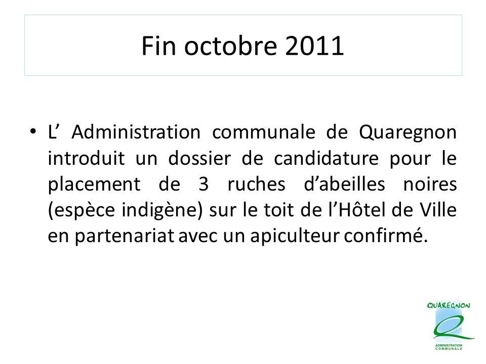 Fin octobre 2011 L' Administration communale de Quaregnon introduit un dossier de candidature pour le placement de 3 ruches d'abeilles noires (espèce indigène) sur le toit de l'Hôtel de Ville en partenariat avec un apiculteur confirmé.