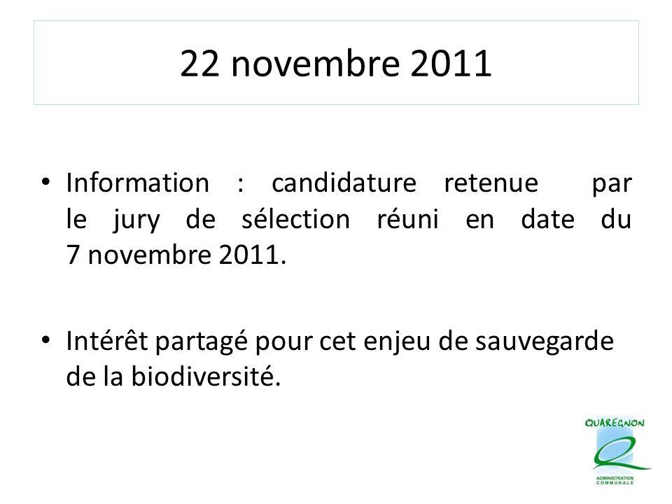 22 novembre 2011 Information : candidature retenue par le jury de sélection réuni en date du 7 novembre 2011. Intérêt partagé pour cet enjeu de sauveg