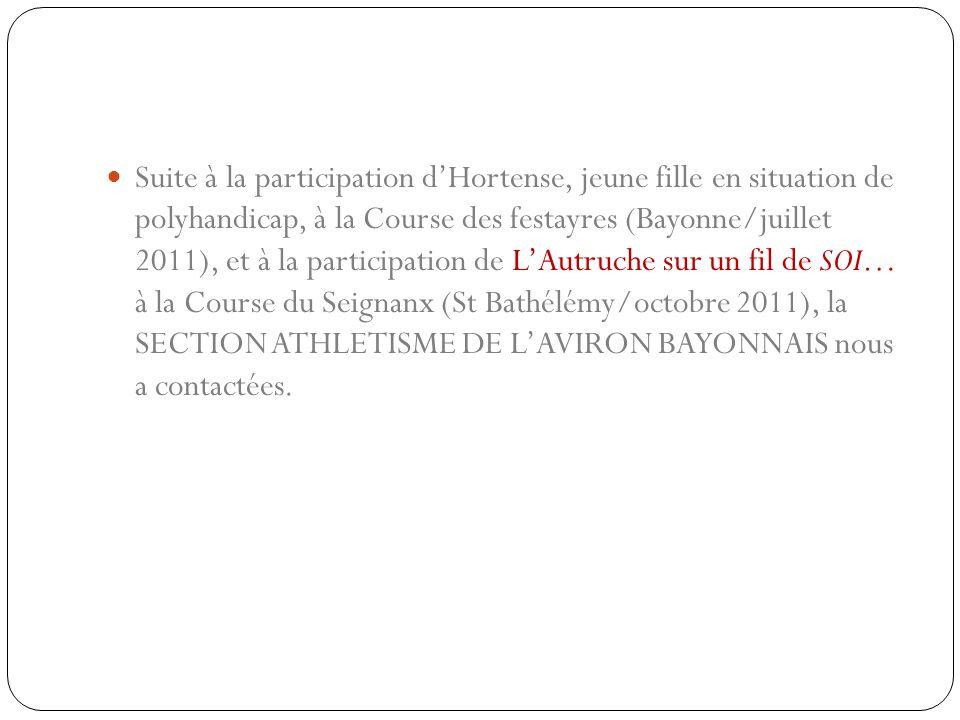 Suite à la participation d'Hortense, jeune fille en situation de polyhandicap, à la Course des festayres (Bayonne/juillet 2011), et à la participation