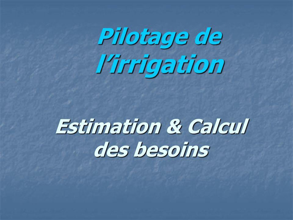 Pour estimer les besoins, il est nécessaire de suivre l'état hydrique de l'un ou l'autre des compartiments du système « sol-plante- atmosphère ».