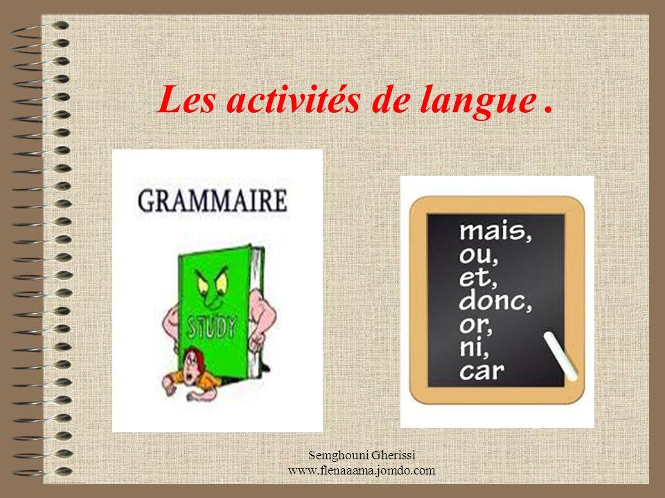 Les activités de langue Les activités de langue occupent une partie non négligeable d'un projet dont l'exécution repose sur elles, en tant qu'apprentissage et manipulation des règles qui régissent à la fois la langue et les notions inhérentes au projet même.