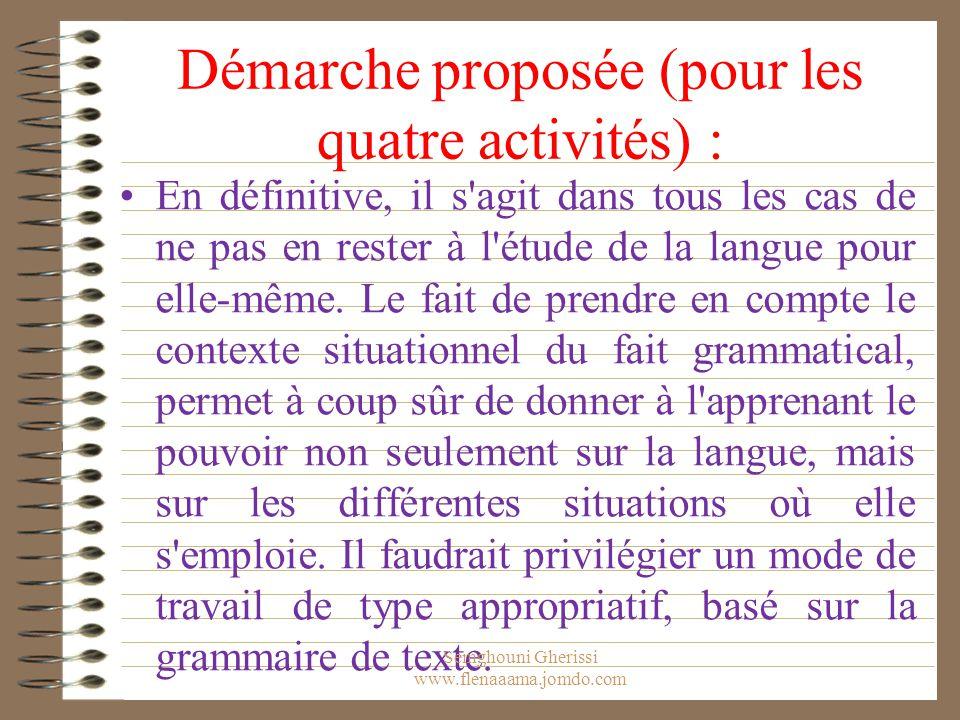 Démarche proposée (pour les quatre activités) : En définitive, il s'agit dans tous les cas de ne pas en rester à l'étude de la langue pour elle-même.