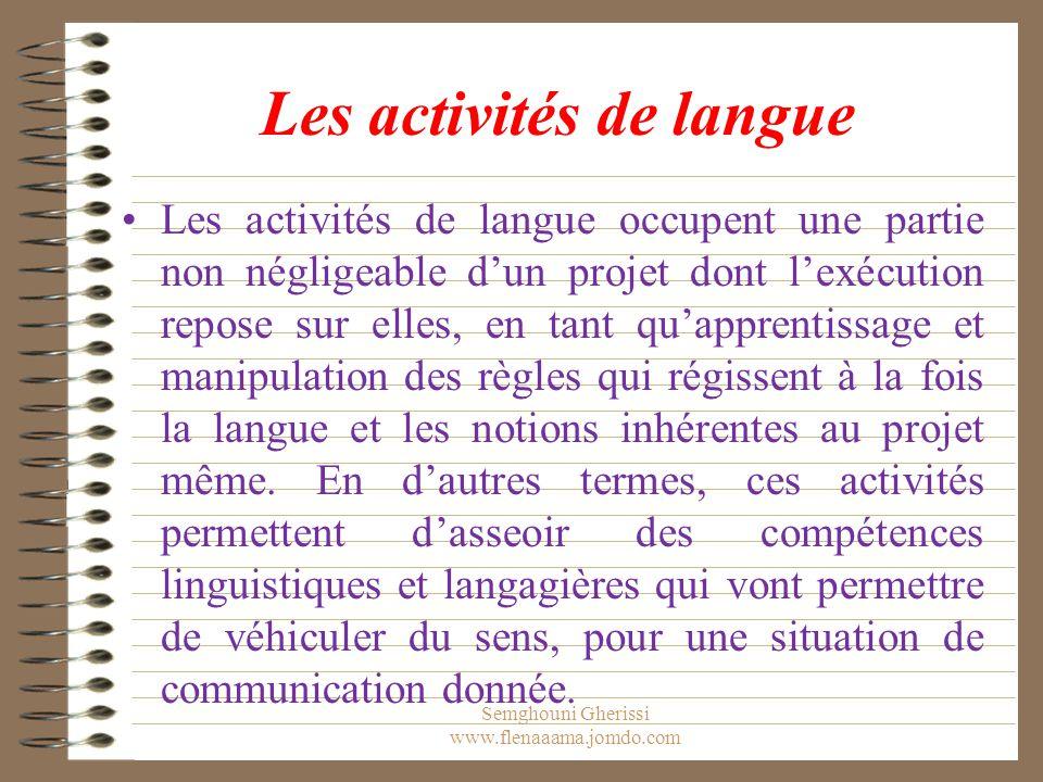 Les activités de langue Les activités de langue occupent une partie non négligeable d'un projet dont l'exécution repose sur elles, en tant qu'apprenti