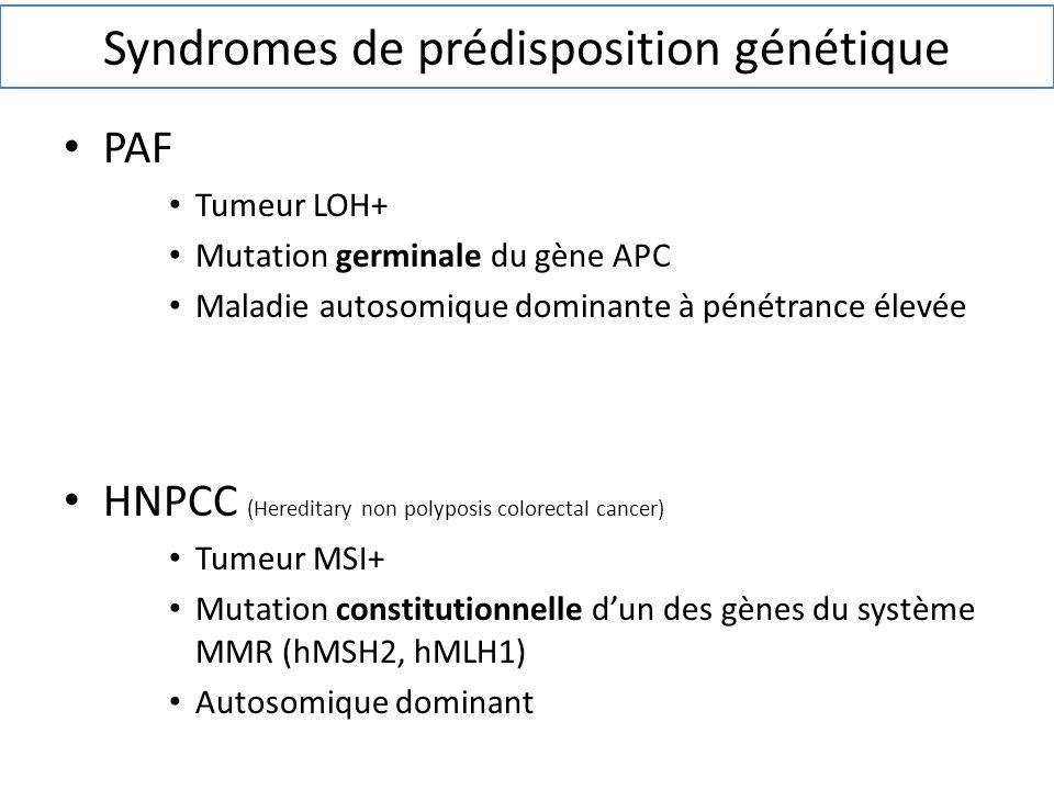 PAF Tumeur LOH+ Mutation germinale du gène APC Maladie autosomique dominante à pénétrance élevée HNPCC (Hereditary non polyposis colorectal cancer) Tu