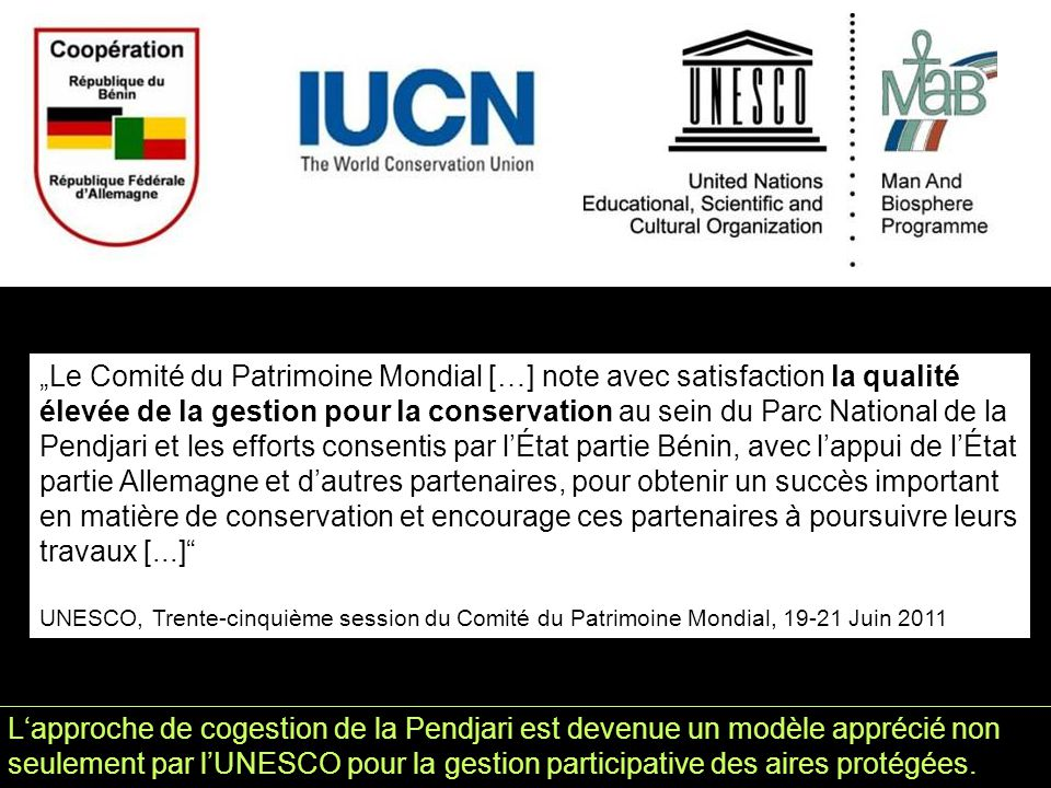 L'approche de cogestion de la Pendjari est devenue un modèle apprécié non seulement par l'UNESCO pour la gestion participative des aires protégées.