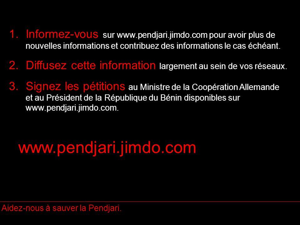 1.Informez-vous sur www.pendjari.jimdo.com pour avoir plus de nouvelles informations et contribuez des informations le cas échéant.