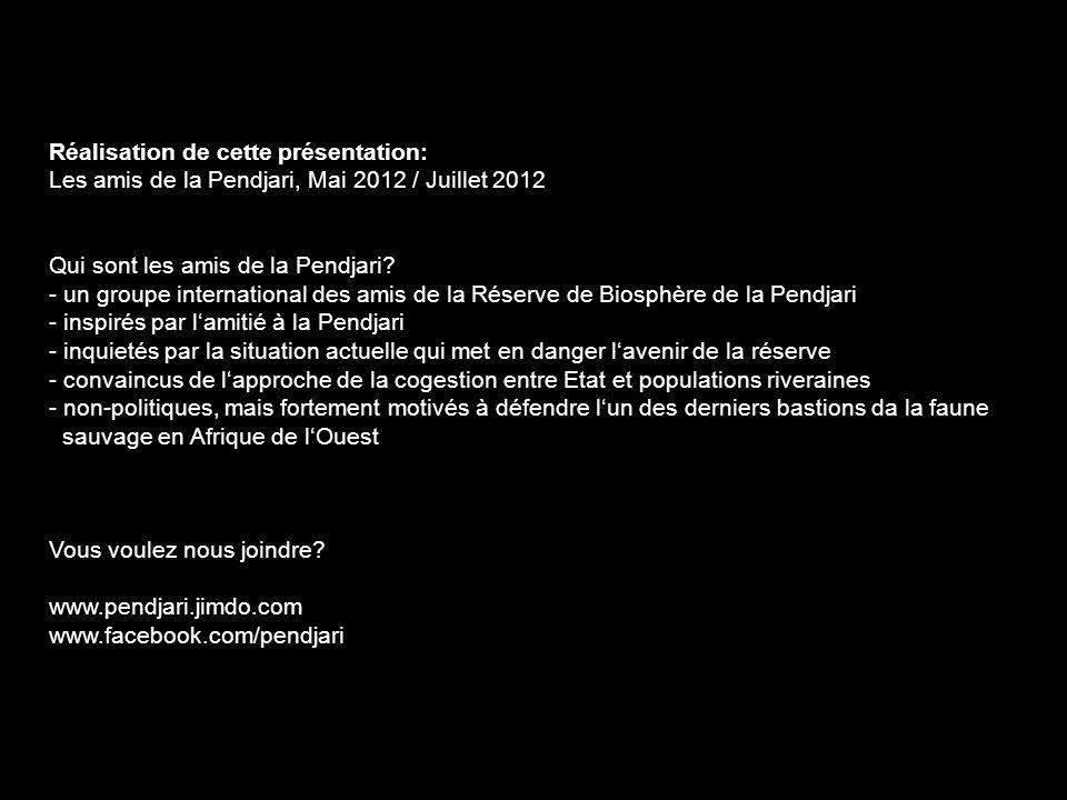 Réalisation de cette présentation: Les amis de la Pendjari, Mai 2012 / Juillet 2012 Qui sont les amis de la Pendjari.