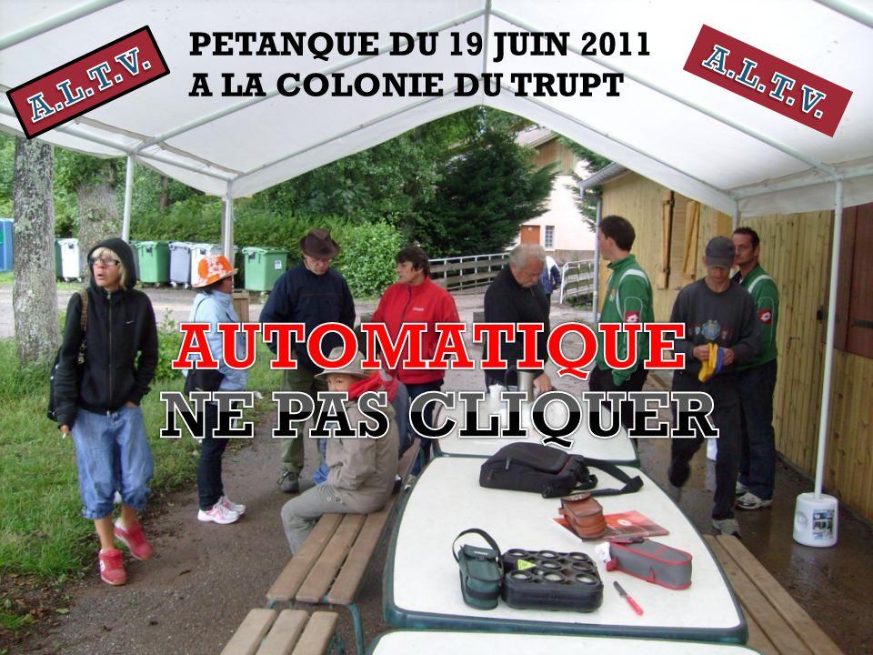 PETANQUE DU 19 JUIN 2011 A LA COLONIE DU TRUPT