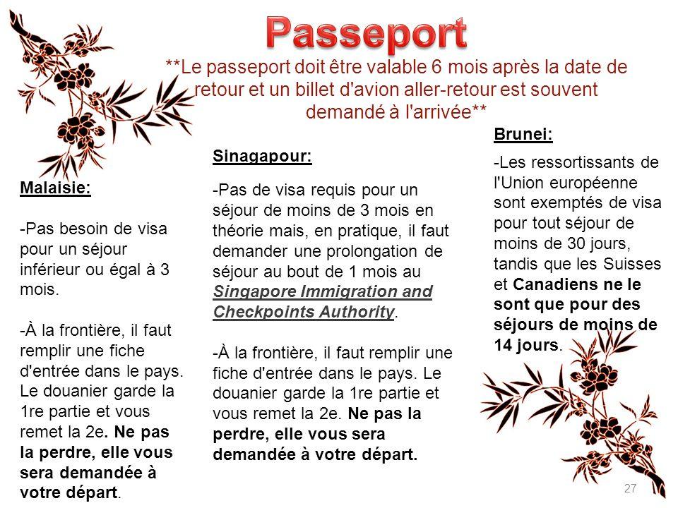 27 Brunei: -Les ressortissants de l Union européenne sont exemptés de visa pour tout séjour de moins de 30 jours, tandis que les Suisses et Canadiens ne le sont que pour des séjours de moins de 14 jours.