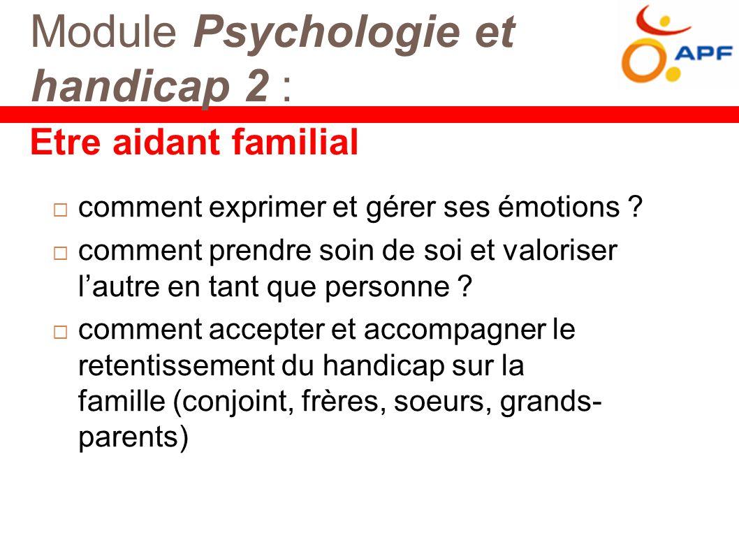 Module Psychologie et handicap 2 :  comment exprimer et gérer ses émotions .