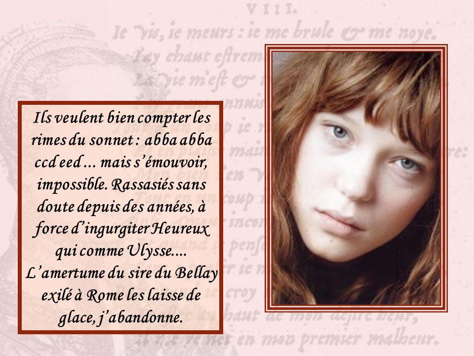 J'avoue tout de même, madame la Conseillère, j'ai quelque difficultés avec la littérature du XVI° siècle. A quinze ans, seize ans les garçons vivent e