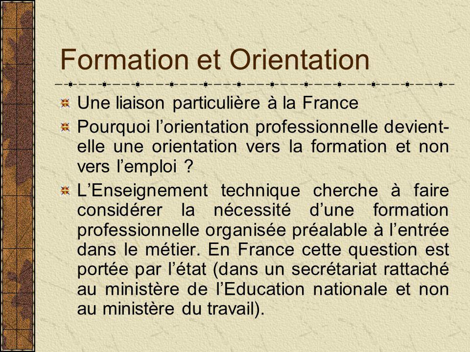 Formation et Orientation Une liaison particulière à la France Pourquoi l'orientation professionnelle devient- elle une orientation vers la formation et non vers l'emploi .