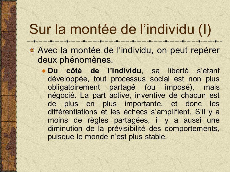 Sur la montée de l'individu (I) Avec la montée de l'individu, on peut repérer deux phénomènes.