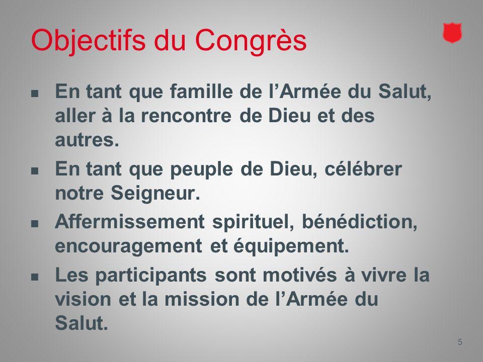 5 Objectifs du Congrès En tant que famille de l'Armée du Salut, aller à la rencontre de Dieu et des autres.
