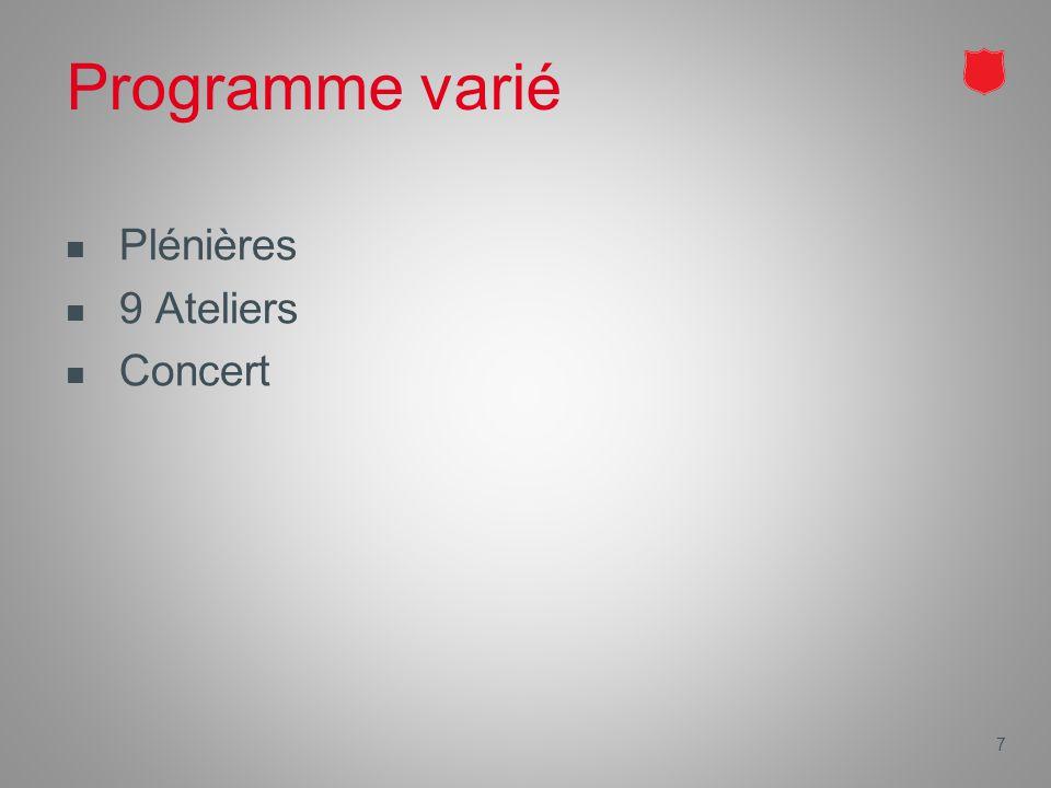 Programme varié Plénières 9 Ateliers Concert 7