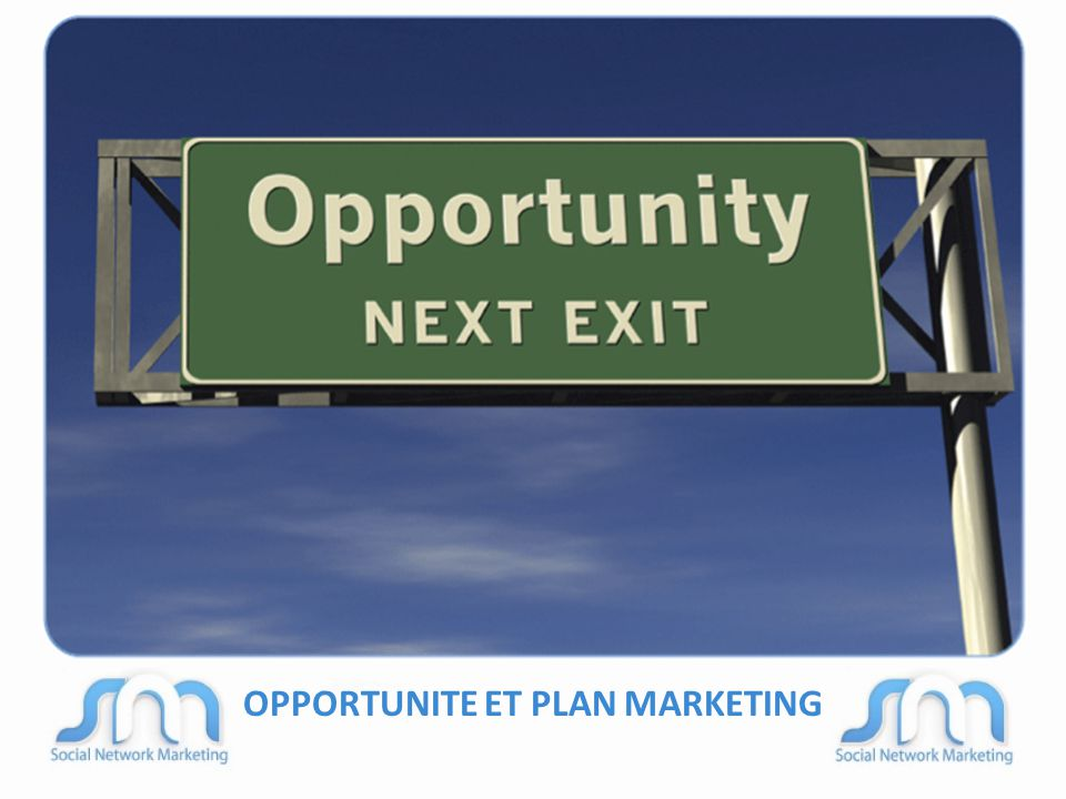 OPPORTUNITE ET PLAN MARKETING