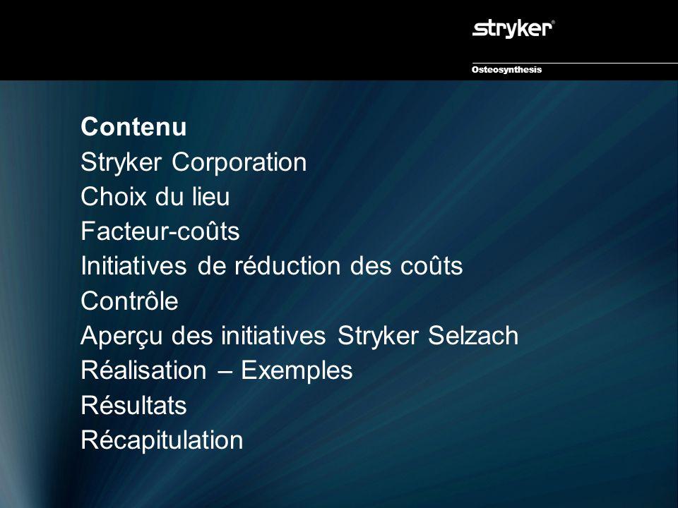 Osteosynthesis Contenu Stryker Corporation Choix du lieu Facteur-coûts Initiatives de réduction des coûts Contrôle Aperçu des initiatives Stryker Selz