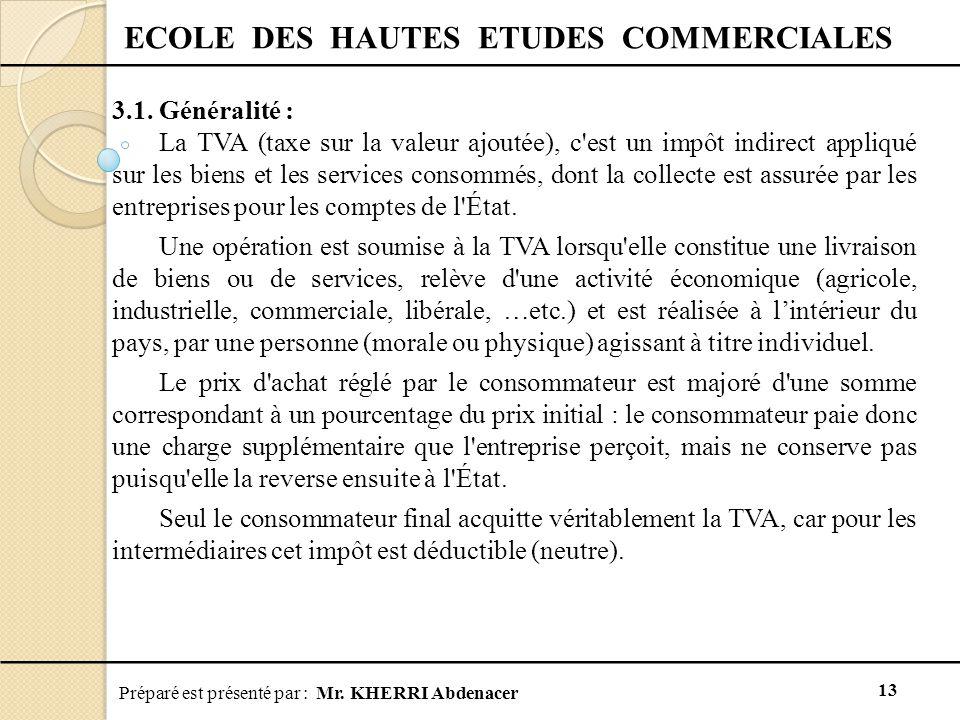 Préparé est présenté par : Mr.KHERRI Abdenacer 13 ECOLE DES HAUTES ETUDES COMMERCIALES 3.1.