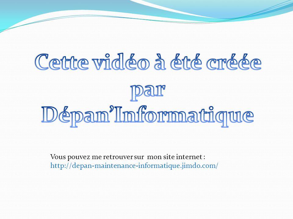 Vous pouvez me retrouver sur mon site internet : http://depan-maintenance-informatique.jimdo.com/