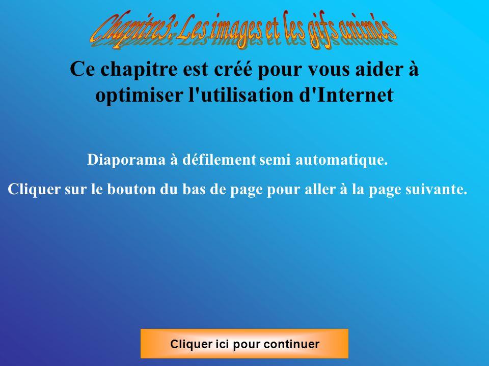 Ce chapitre est créé pour vous aider à optimiser l utilisation d Internet Diaporama à défilement semi automatique.