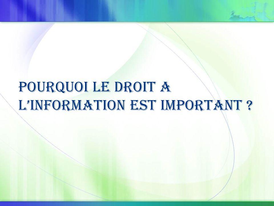 Pourquoi le droit a l'information est important ?