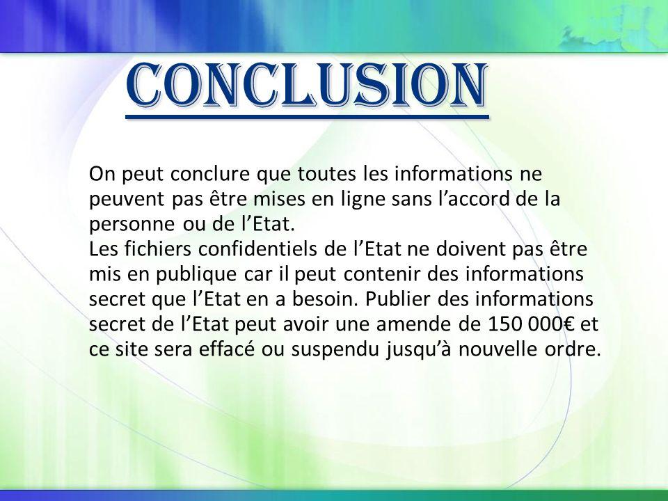 On peut conclure que toutes les informations ne peuvent pas être mises en ligne sans l'accord de la personne ou de l'Etat.