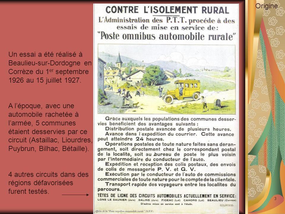 3 Un essai a été réalisé à Beaulieu-sur-Dordogne en Corrèze du 1 er septembre 1926 au 15 juillet 1927. A l'époque, avec une automobile rachetée à l'ar