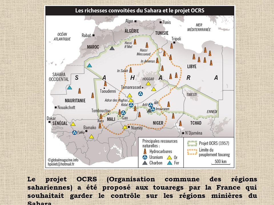 Le projet OCRS (Organisation commune des régions sahariennes) a été proposé aux touaregs par la France qui souhaitait garder le contrôle sur les régio