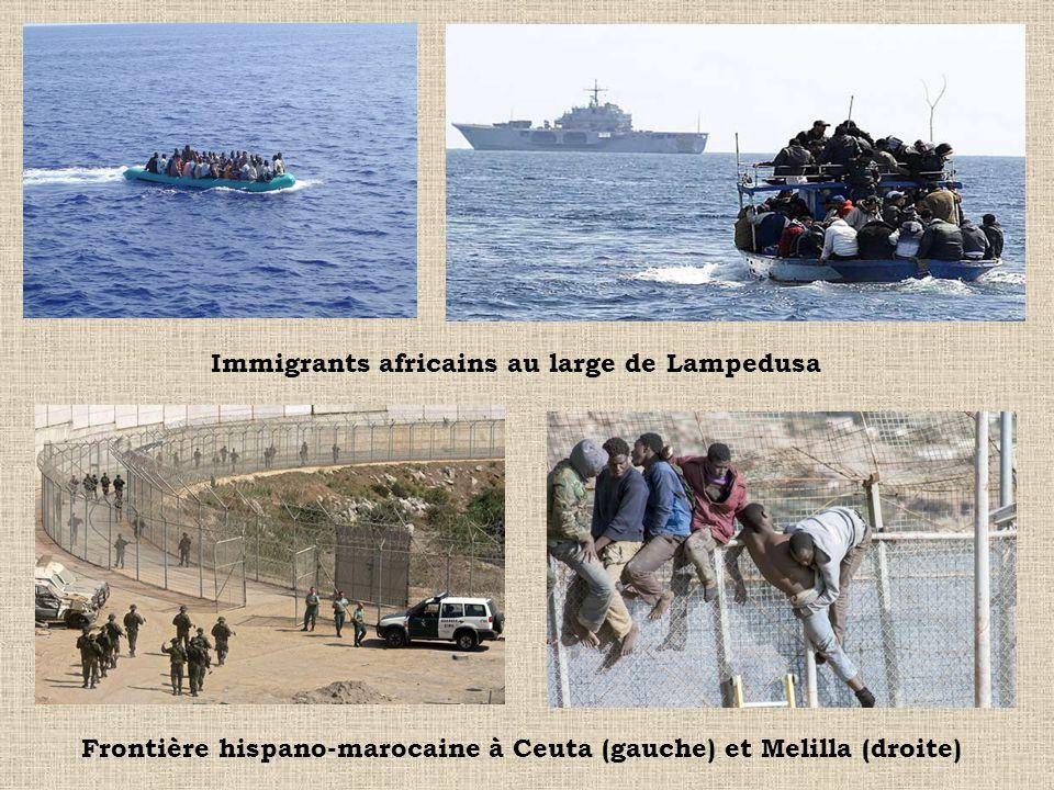 Immigrants africains au large de Lampedusa Frontière hispano-marocaine à Ceuta (gauche) et Melilla (droite)