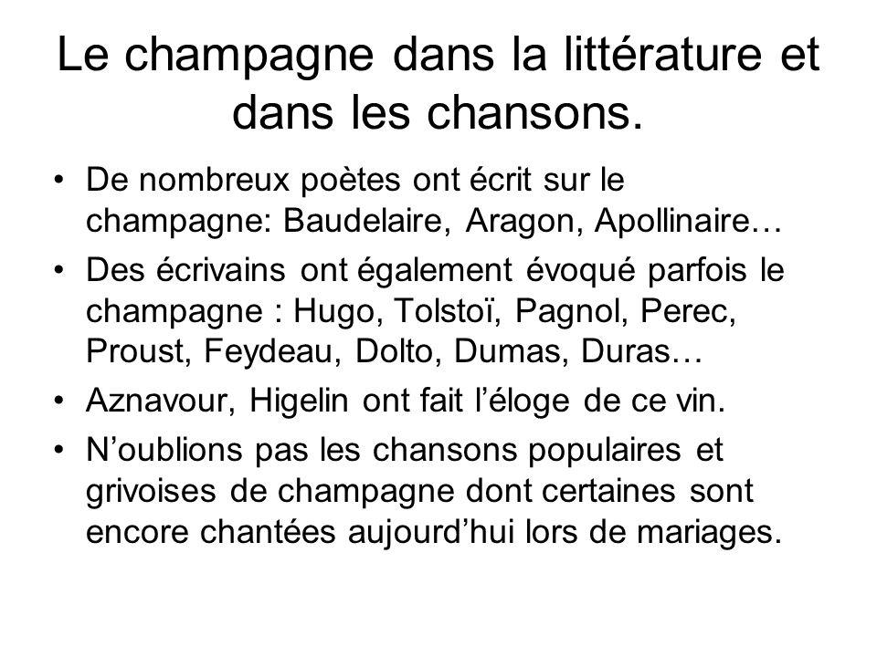 Le champagne dans la littérature et dans les chansons. De nombreux poètes ont écrit sur le champagne: Baudelaire, Aragon, Apollinaire… Des écrivains o