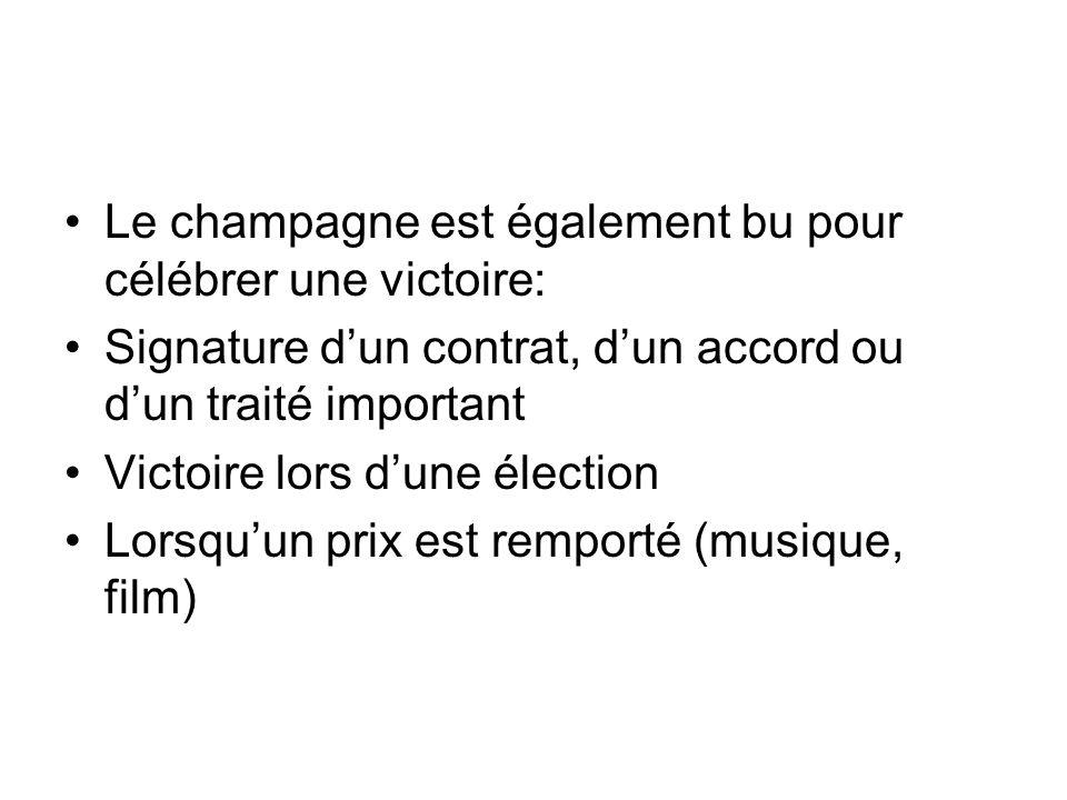 Le champagne est également bu pour célébrer une victoire: Signature d'un contrat, d'un accord ou d'un traité important Victoire lors d'une élection Lo