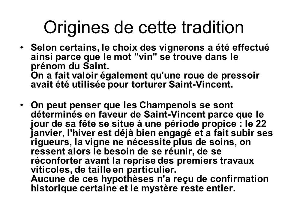 Origines de cette tradition Selon certains, le choix des vignerons a été effectué ainsi parce que le mot