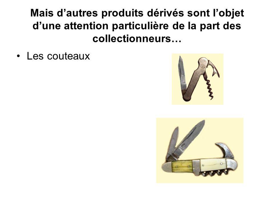Mais d'autres produits dérivés sont l'objet d'une attention particulière de la part des collectionneurs… Les couteaux