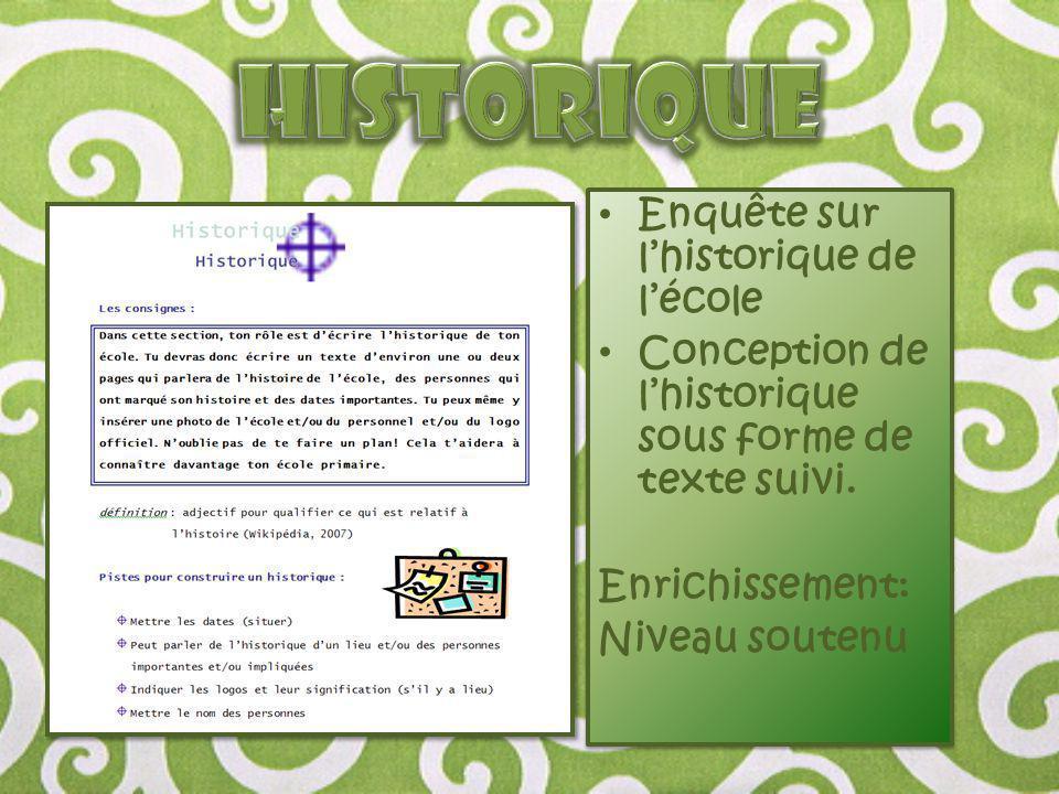 Enquête sur l'historique de l'école Conception de l'historique sous forme de texte suivi. Enrichissement: Niveau soutenu Enquête sur l'historique de l