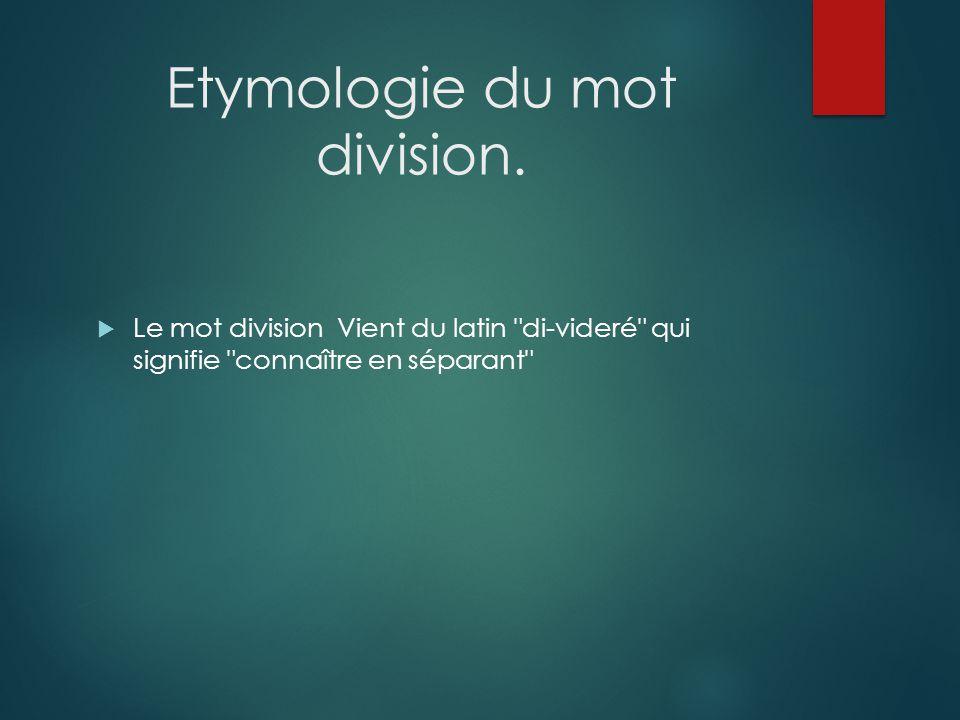 Etymologie du mot division.  Le mot division Vient du latin