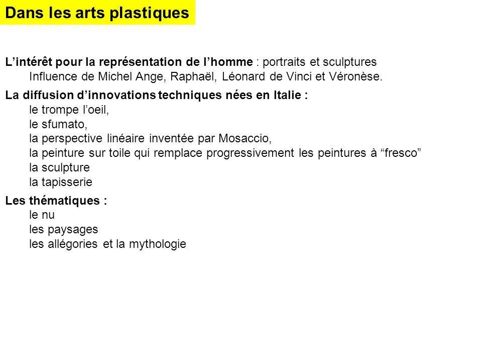L'intérêt pour la représentation de l'homme : portraits et sculptures Influence de Michel Ange, Raphaël, Léonard de Vinci et Véronèse. La diffusion d'