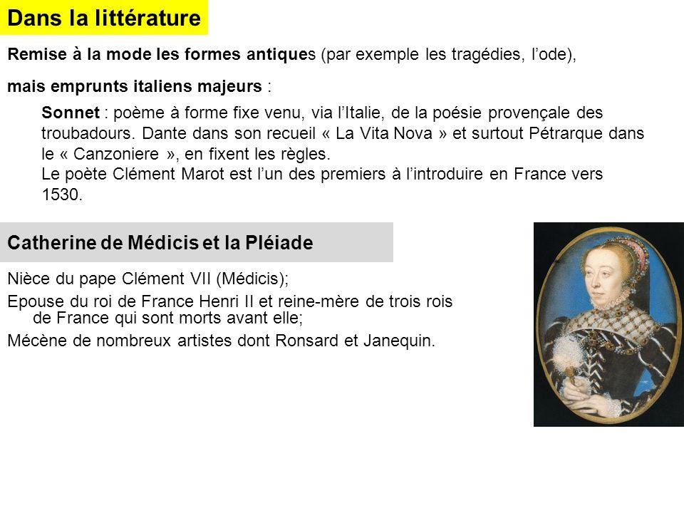 Remise à la mode les formes antiques (par exemple les tragédies, l'ode), mais emprunts italiens majeurs : Sonnet : poème à forme fixe venu, via l'Ital