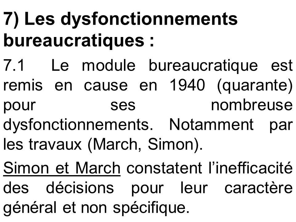 7) Les dysfonctionnements bureaucratiques : 7.1 Le module bureaucratique est remis en cause en 1940 (quarante) pour ses nombreuse dysfonctionnements.