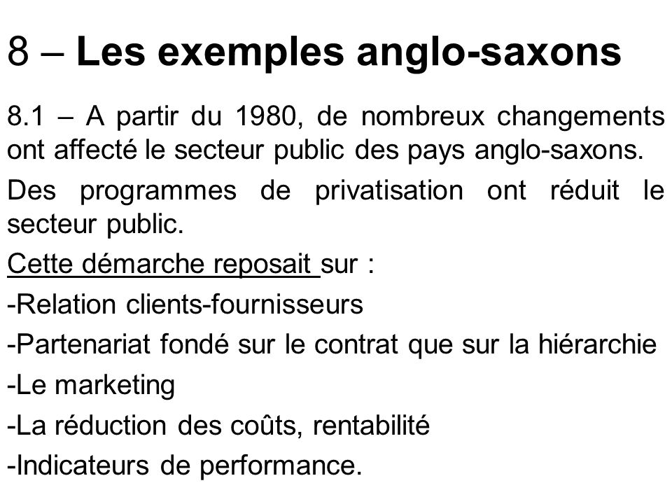 8 – Les exemples anglo-saxons 8.1 – A partir du 1980, de nombreux changements ont affecté le secteur public des pays anglo-saxons.