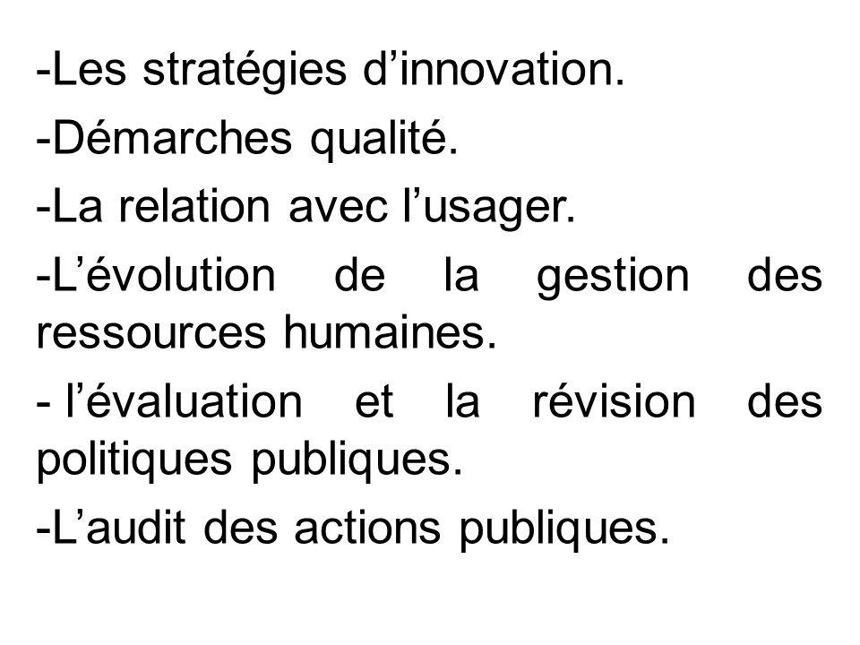 -Les stratégies d'innovation. -Démarches qualité.