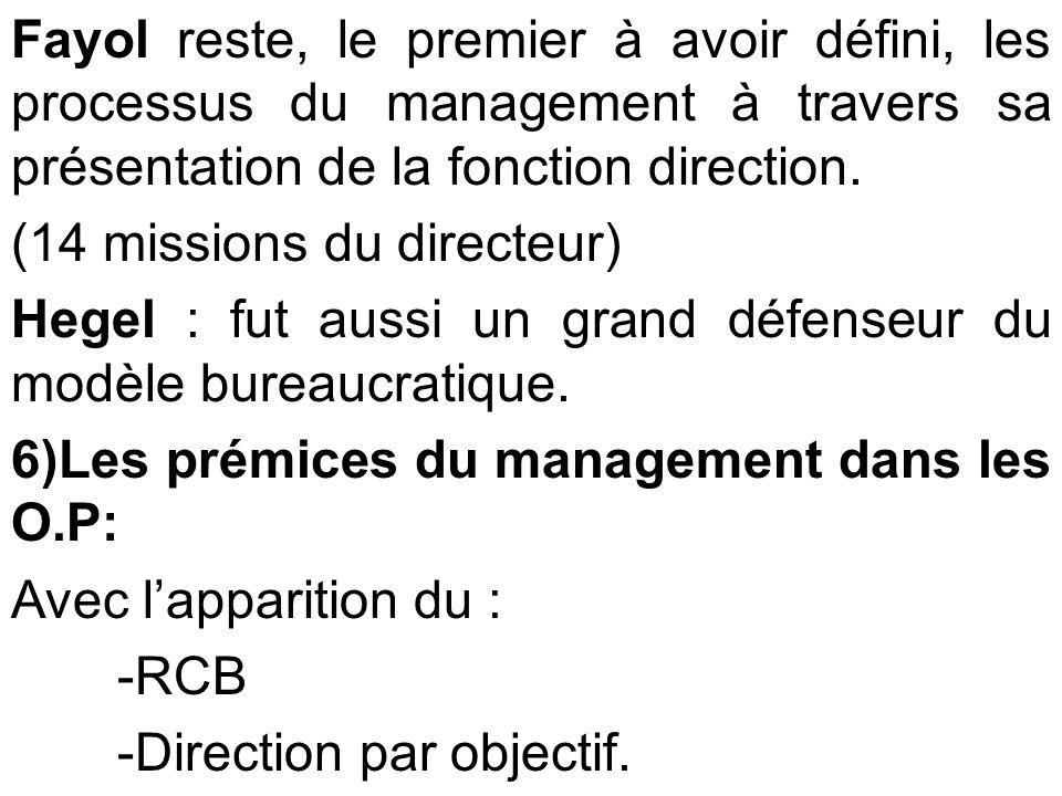 Fayol reste, le premier à avoir défini, les processus du management à travers sa présentation de la fonction direction.