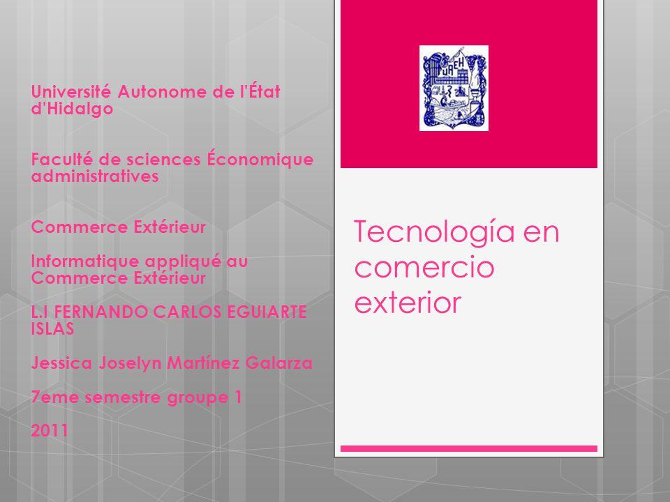 Tecnología en comercio exterior Université Autonome de l'État d'Hidalgo Faculté de sciences Économique administratives Commerce Extérieur Informatique