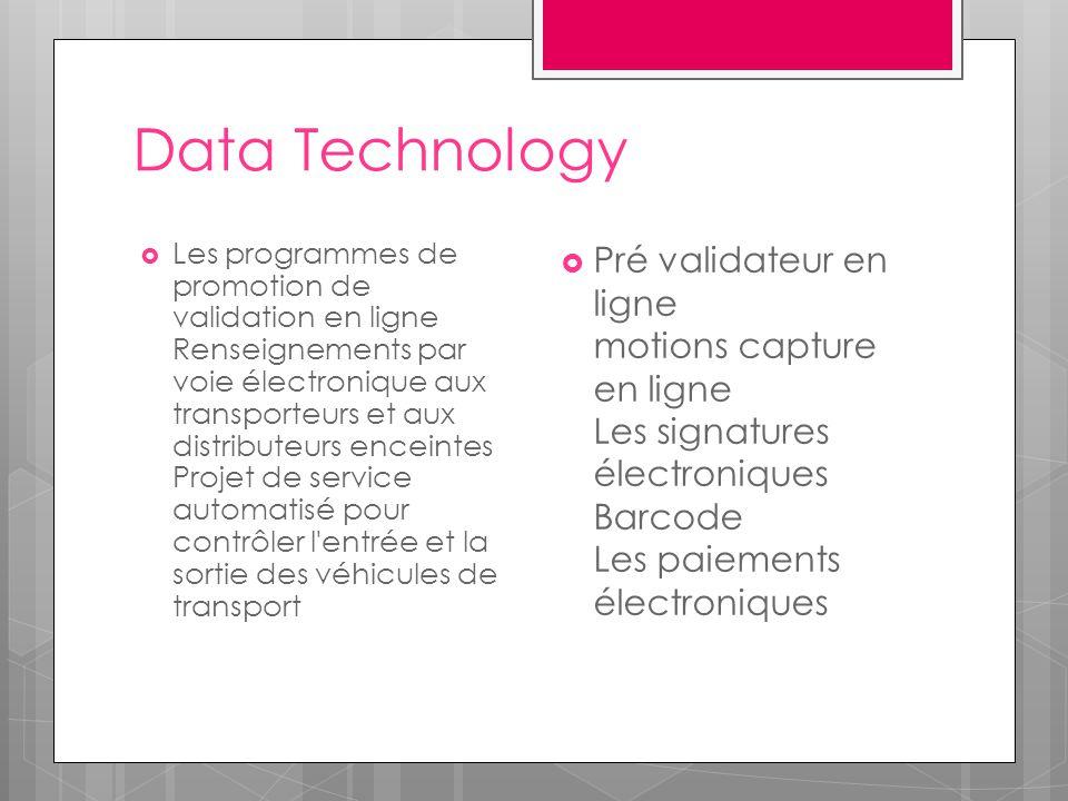 Data Technology  Les programmes de promotion de validation en ligne Renseignements par voie électronique aux transporteurs et aux distributeurs encei