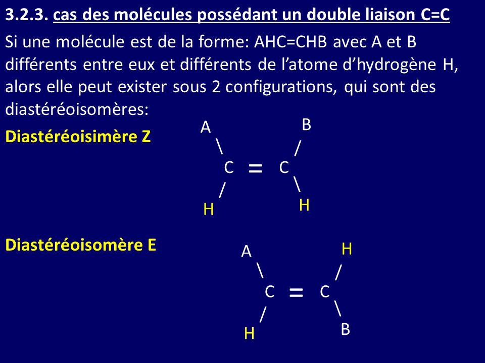 3.2.3. cas des molécules possédant un double liaison C=C Si une molécule est de la forme: AHC=CHB avec A et B différents entre eux et différents de l'