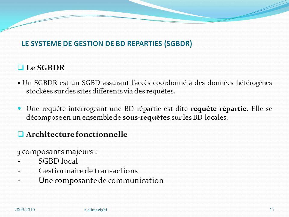 LE SYSTEME DE GESTION DE BD REPARTIES (SGBDR)  Le SGBDR  Un SGBDR est un SGBD assurant l'accès coordonné à des données hétérogènes stockées sur des