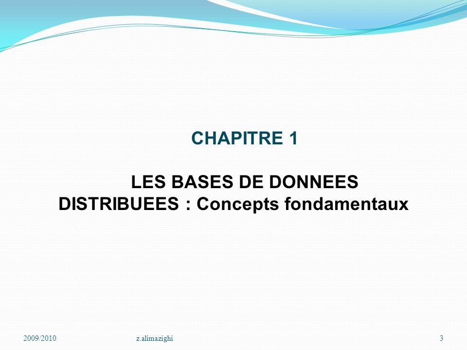 2009/2010z.alimazighi3 CHAPITRE 1 LES BASES DE DONNEES DISTRIBUEES : Concepts fondamentaux
