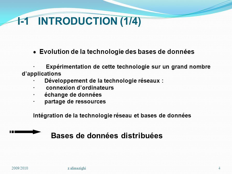 I-1 INTRODUCTION (1/4) 2009/2010z.alimazighi4  Evolution de la technologie des bases de données · Expérimentation de cette technologie sur un grand n