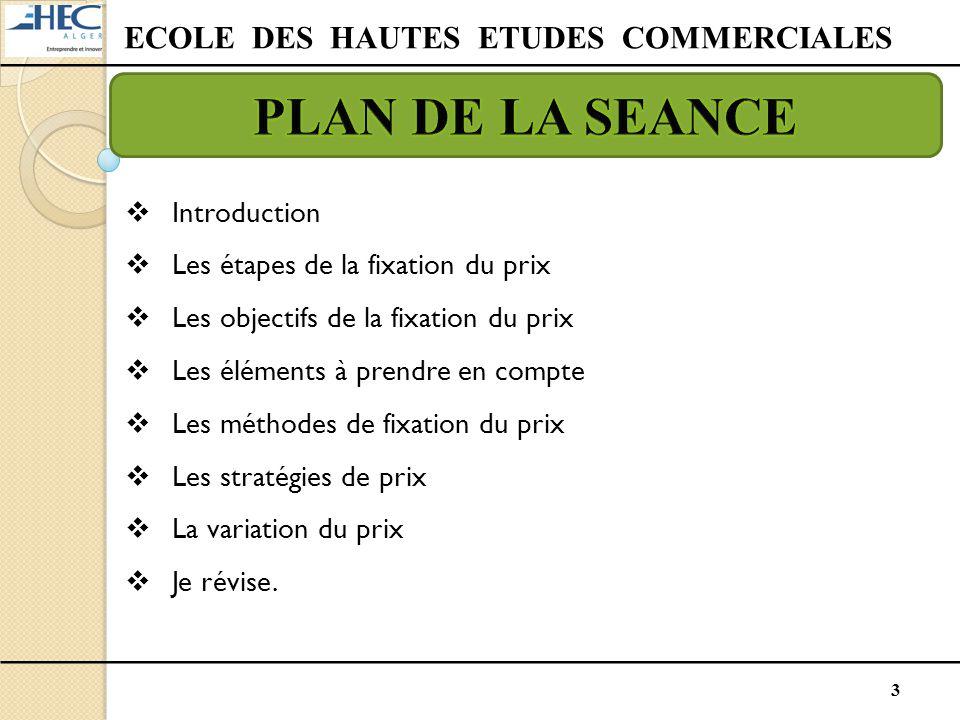 3  Introduction  Les étapes de la fixation du prix  Les objectifs de la fixation du prix  Les éléments à prendre en compte  Les méthodes de fixat